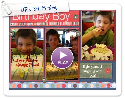 Click to play this Smilebox scrapbook: JP's 8th B-day