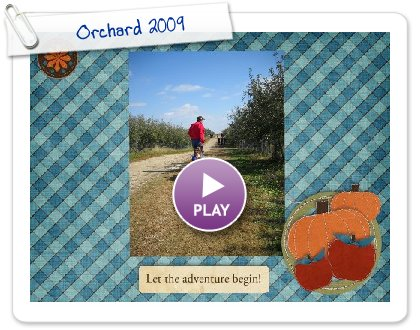 Click to play this Smilebox slideshow: Orchard 2009