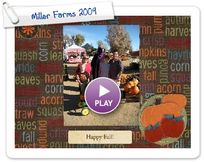 Click to play this Smilebox slideshow: Miller Farms 2009