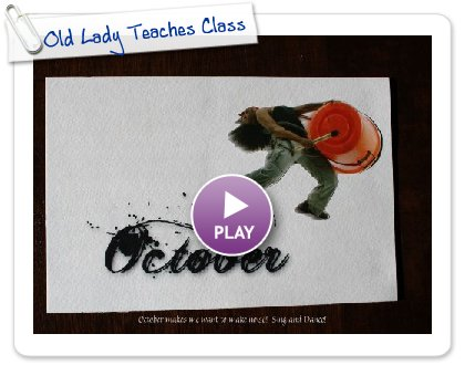 Click to play this Smilebox slideshow: Old Lady Teaches Class
