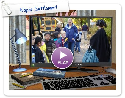 Click to play this Smilebox slideshow: Naper Settlement