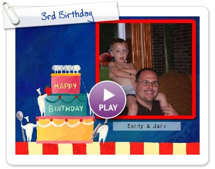 Click to play this Smilebox slideshow: 3rd Birthday