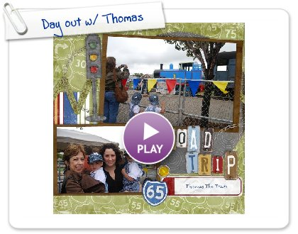 Click to play this Smilebox scrapbook: Day out w/ Thomas
