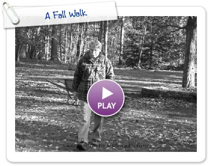 Click to play this Smilebox slideshow: A Fall Walk