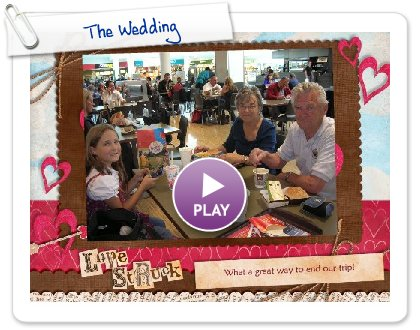 Click to play this Smilebox slideshow: The Wedding