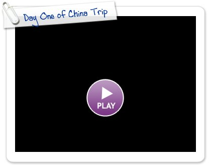 Click to play this Smilebox slideshow: Day One of China Trip