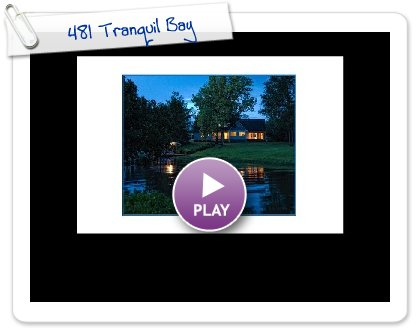 Click to play this Smilebox slideshow: 481 Tranquil Bay