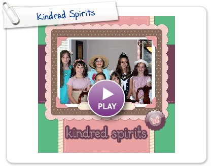 Click to play this Smilebox scrapbook: Kindred Spirits