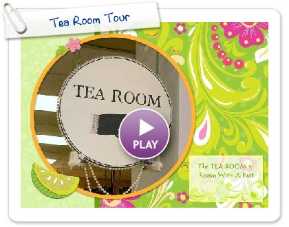 Click to play this Smilebox photobook: Tea Room Tour
