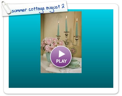 Click to play this Smilebox slideshow: summer cottage august 2009