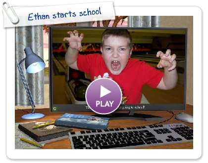 Click to play this Smilebox slideshow: Ethan starts school