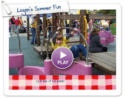 Click to play this Smilebox slideshow: Logan's Summer Fun