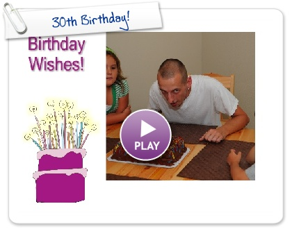 Click to play this Smilebox slideshow: 30th Birthday!