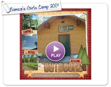 Click to play this Smilebox scrapbook: Bianca's Girls Camp 2009