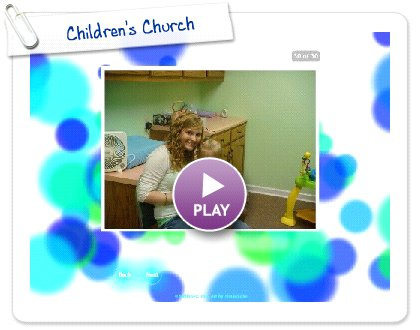 Click to play this Smilebox slideshow: Children's Church