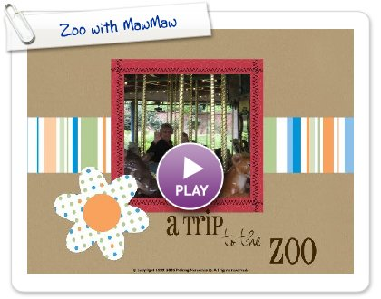 Click to play this Smilebox scrapbook: Zoo with MawMaw
