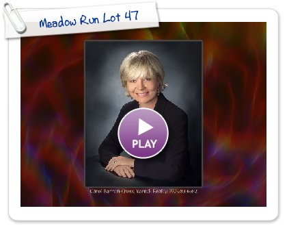 Click to play this Smilebox slideshow: Meadow Run Lot 47
