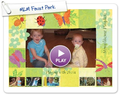 Click to play this Smilebox postcard: MLM Faust Park