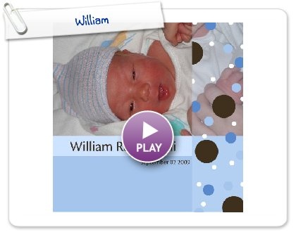 Click to play this Smilebox photobook: William