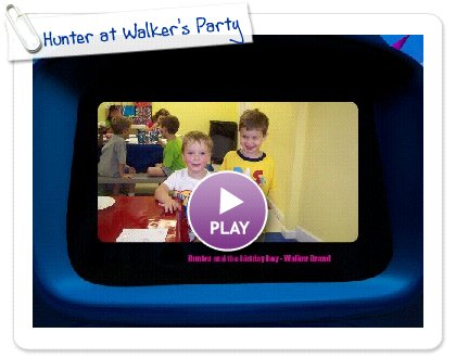 Click to play this Smilebox slideshow: Hunter at Walker's Party