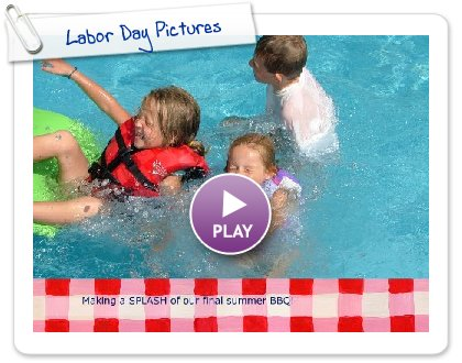 Click to play this Smilebox slideshow: Labor Day Pictures