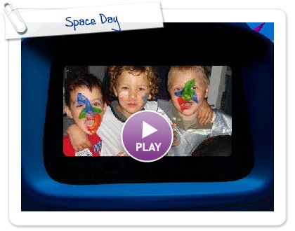 Click to play this Smilebox slideshow: Space Day
