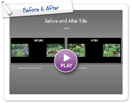 Click to play this Smilebox postcard: Before & After
