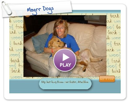 Click to play this Smilebox slideshow: Magrr Dogs