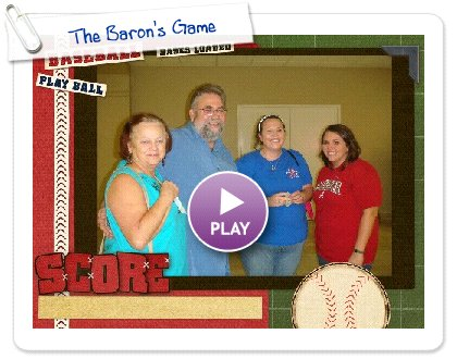 Click to play this Smilebox slideshow: The Baron's Game