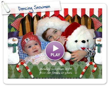 Click to play this Smilebox greeting: Dancing Snowmen