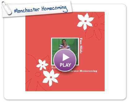 Click to play this Smilebox photobook: Manchester Homecoming