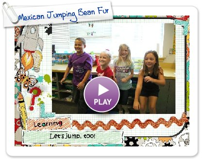 Click to play this Smilebox slideshow: Mexican Jumping Bean Fun