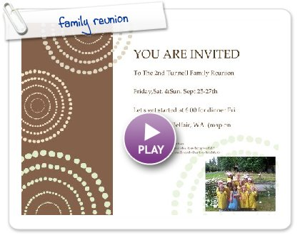 Click to play this Smilebox invite: family reunion
