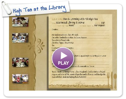 Click to play this Smilebox recipe: High Tea at the Library