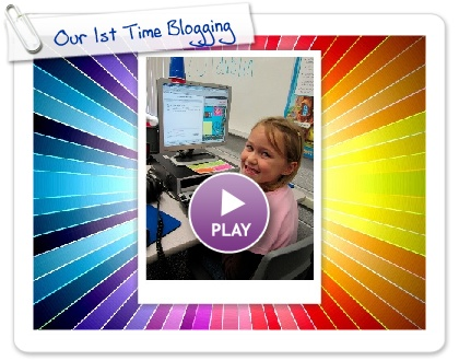 Click to play this Smilebox slideshow: Our 1st Time Blogging