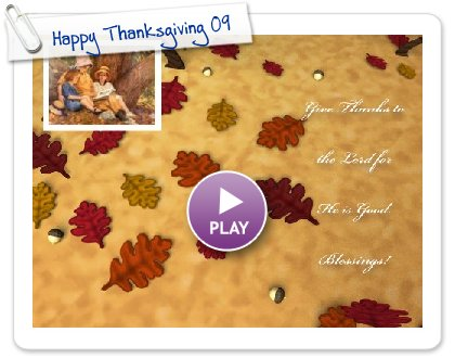 Click to play this Smilebox postcard: Happy Thanksgiving 09