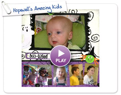 Click to play this Smilebox scrapbook: Hopewell's Amazing Kids