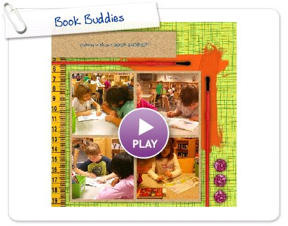 Click to play this Smilebox scrapbook: Book Buddies