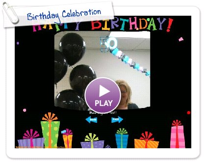 Click to play this Smilebox slideshow: Birthday Celebration