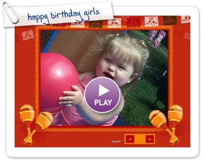 Click to play this Smilebox slideshow: happy birthday girls