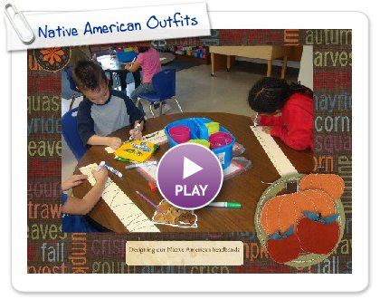 Click to play this Smilebox slideshow: Native American Outfits