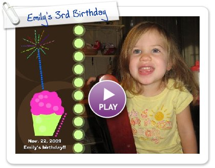 Click to play this Smilebox slideshow: Emily's 3rd Birthday