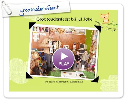 Click to play this Smilebox greeting: grootoudersfeest