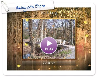 Click to play this Smilebox slideshow: Hiking with Chase