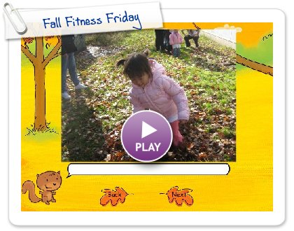 Click to play this Smilebox slideshow: Fall Fitness Friday