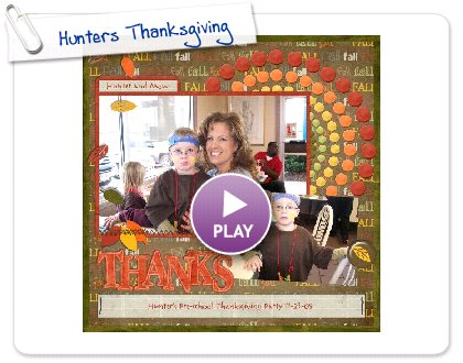 Click to play this Smilebox scrapbook: Hunters Thanksgiving