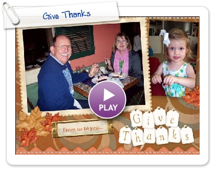 Click to play this Smilebox scrapbook: Give Thanks
