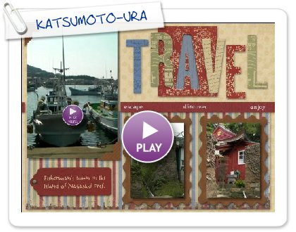 Click to play this Smilebox scrapbook: KATSUMOTO-URA