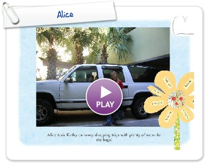 Click to play this Smilebox slideshow: Alice
