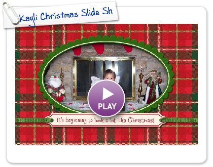 Click to play this Smilebox slideshow: Kayli Christmas Slide Show
